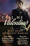 Call Me Valentino: One Hero, Different Worlds
