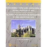 Santa María de la Asunción de hondarribia : su historia, arquitectura