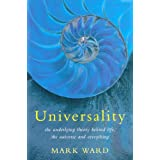 Universality: The Underlying Theory Behind Life, The Universe and Everythingby Mark Ward