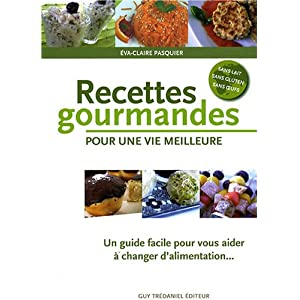 Recettes gourmandes pour une vie meilleure : Un guide pratique pour vous aider à changer d'alimentation