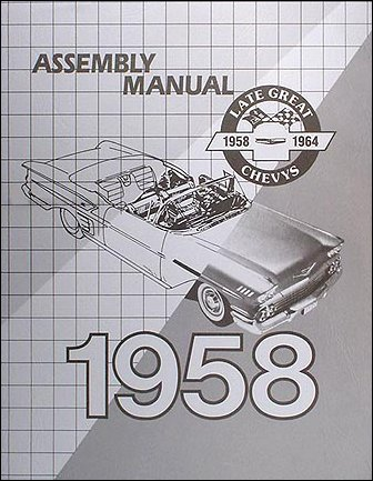 1958 Chevy Car Assembly Manual Biscayne Bel Air Impala El Camino Nomad Chevrolet 58 (with Decal) Chevrolet and Gregs Automotive LLC