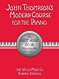 img - for John Thompson's Modern Course for the Piano: First Grade Book book / textbook / text book