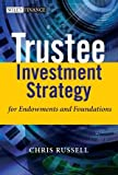 img - for Trustee Investment Strategy for Endowments and Foundations book / textbook / text book
