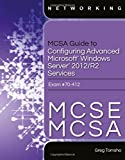 img - for MCSA Guide to Configuring Advanced Microsoft Windows Server 2012 /R2 Services, Exam 70-412 book / textbook / text book
