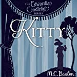Kitty: Edwardian Candlelight, Book 6 (       UNABRIDGED) by M. C. Beaton Narrated by Emma Powell
