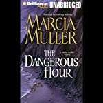 The Dangerous Hour: Sharon McCone (       UNABRIDGED) by Marcia Muller Narrated by Susan Ericksen