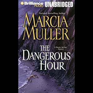 The Dangerous Hour: Sharon McCone | [Marcia Muller]