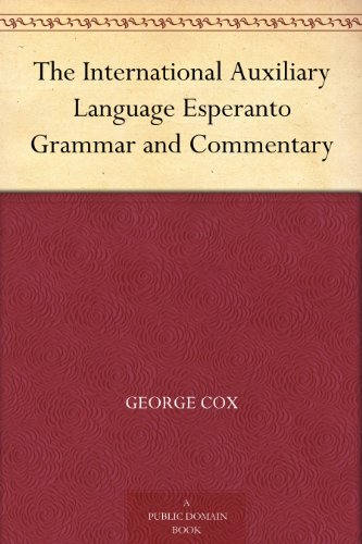 The International Auxiliary Language Esperanto: Grammar and Commentary