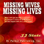 Missing Wives, Missing Lives: True Stories of Missing Women | JJ Slate