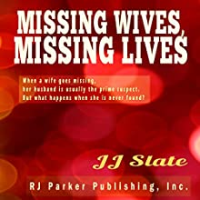 Missing Wives, Missing Lives: True Stories of Missing Women (       UNABRIDGED) by JJ Slate Narrated by Karen Roman