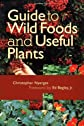 Guide to Wild Foods and Useful Plants