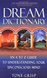 Dream Dictionary: An A to Z Guide to Understanding Your Unconsious Mind (0440237076) by Crisp, Tony