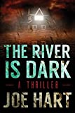 The River Is Dark