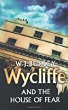 W.J. Burley Wycliffe and the House of Fear