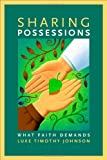 Sharing Possessions: What Faith Demands, Second Edition (0802803997) by Johnson, Luke Timothy