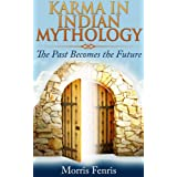 Karma in Indian Mythology: Short Stories Collections on Reincarnation and Past Life ~ Morris Fenris