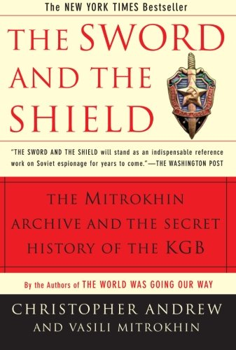 The Sword and the Shield: The Mitrokhin Archive and the...