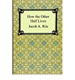 How the Other Half Lives (0131938290) by Riis, Jacob A.