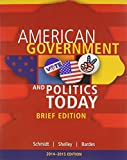 Cengage Advantage Books: American Government and Politics Today, Brief Edition, 2014-2015 (Book Only)