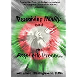 Perceiving Reality and the Prophetic Process