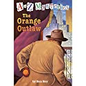 A to Z Mysteries: The Orange Outlaw Audiobook by Ron Roy Narrated by David Pittu