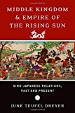 img - for Middle Kingdom and Empire of the Rising Sun: Sino-Japanese Relations, Past and Present book / textbook / text book