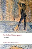 The Oxford Shakespeare: Hamlet (Oxford Worlds Classics)