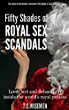 img - for Fifty Shades of Royal Sex Scandals: Love, lust and debauchery inside the world's royal palaces book / textbook / text book