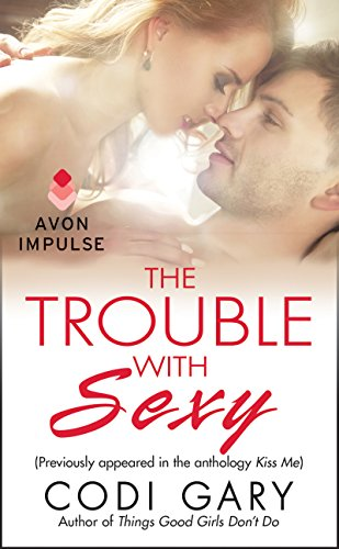 The Trouble With Sexy: (Originally appeared in the e-book anthology KISS ME) (A Rock Canyon, Idaho Novella)