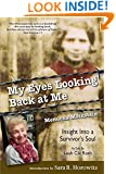 My Eyes Looking Back at Me: Insight Into a Survivor's Soul