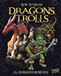 How to Draw Dragons, Trolls, and Othe...