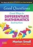 Good Questions: Great Ways to Differentiate Mathematics Instruction: 2nd Edition