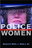 Police Women: Life with the Badge
