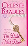 The Duke Next Door [DUKE NEXT DOOR] [Mass Market Paperback] (0312939698) by Bradley, Celeste(Author)