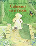 img - for Calinours Va a L'Ecole (French Edition) book / textbook / text book