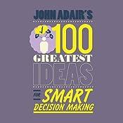 John Adair's 100 Greatest Ideas for Smart Decision Making | John Adair