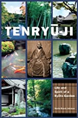 Tenryu-ji: Life and Spirit of a Kyoto Garden