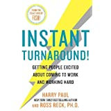 Instant Turnaround!: Getting People Excited About Coming to Work and Working Hard ~ Ross Reck