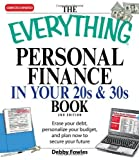 img - for The Everything Personal Finance in Your 20s and 30s: Erase your debt, personalize your budget, and plan now to secure your future (Everything (Business & Personal Finance)) [Paperback] book / textbook / text book