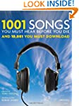 1001 Songs You Must Hear Before You D...