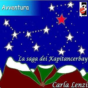 La Saga dei Kapitancerbay [The Saga of the Kapitancerbay] Audiobook