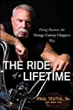The Ride of a Lifetime( Doing Business the Orange County Choppers Way)[RIDE OF A LIFETIME][Paperback]