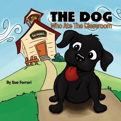 The Dog Who Ate The Classroom