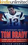 Legendary Aura Tom Brady: Learn About...