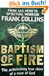 FRANK COLLINS  BAPTISM OF FIRE: FROM...