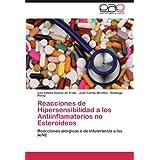 Reacciones de Hipersensibilidad a los Antiinflamatorios no Esteroideos: Reacciones alérgicas o de intolerancia...