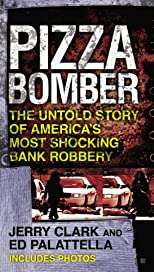 Pizza Bomber: The Untold Story of America&#39;s Most Shocking Bank Robbery (Berkley True Crime)