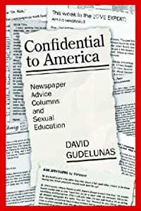 Confidential to America: Newspaper Advice Columns and Sexual Education ebook downloads