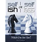 Selfish or Selfless: Which One Are You? ~ Eric Watterson