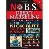 No B.S. Direct Marketingby Dan S. Kennedy